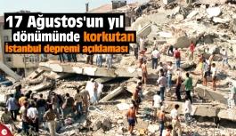 17 Ağustos'un yıl dönümünde korkutan İstanbul depremi açıklaması