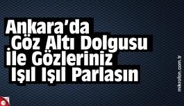 Ankara'da Göz Altı Dolgusu İle Gözleriniz Işıl Işıl Parlasın