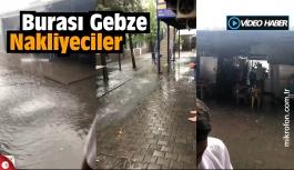 Gebze Nakliyeciler de yağmurdan nasibini aldı