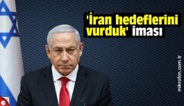 Netanyahu'dan 'İran hedeflerini vurduk' iması