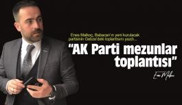 Enes Malkoç yazdı; AK Parti mezunlar toplantısı