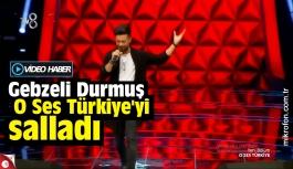 Gebzeli Mustafa Durmuş, O Ses Türkiye'yi salladı
