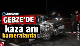 Gebze kaza anı kameralarda