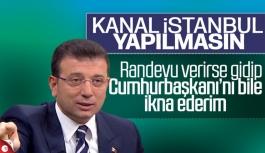 İmamoğlu, Erdoğan'dan Kanal İstanbul randevusu istedi