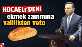 Kocaeli'deki ekmek zammına valilikten veto