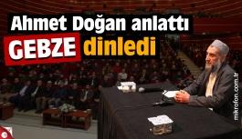 Ahmet Doğan anlattı Gebzeliler dinledi