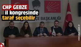 CHP Gebze il kongresinde taraf seçebilir