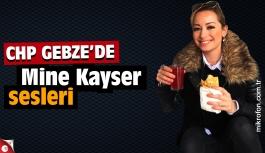 CHP Gebze'de Mine Kayser sesleri