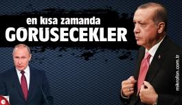 Erdoğan ve Putin yüz yüze görüşecekler