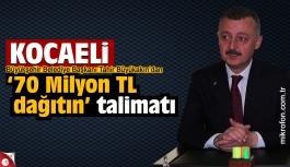 Büyükakın'dan '70 Milyon TL dağıtın' talimatı