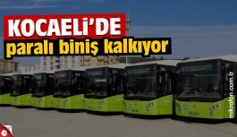 Kocaeli'de halk otobüslerine paralı biniş kalkıyor
