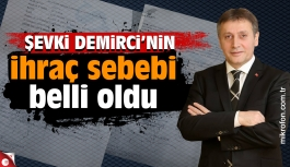 Şevki Demirci'nin ihraç sebebi belli oldu