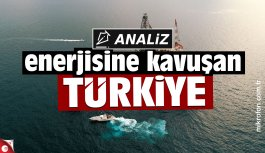 Enerjisine kavuşan Türkiye