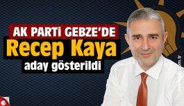 AK Parti Gebze Adayı Recep Kaya olarak belirlendi