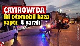 Çayırova'da iki otomobilin çarpıştığı kazada 4 kişi yaralandı