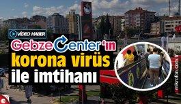 Gebze Center'ın korona virüs ile imtihanı