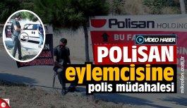 Polisan'ın önündeki oturma eylemine polis müdahalesi