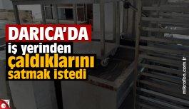 Darıca'da iş yerinden hırsızlık iddiası