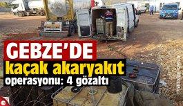 Gebze'de akaryakıt kaçakçılığı operasyonunda 4 kişi yakalandı