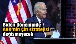 Biden döneminde ABD'nin Çin stratejisi değişmeyecek