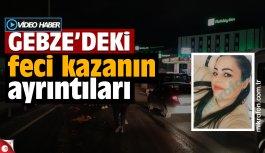 Genç kadın D100'den karşıya geçmeye çalışırken hayatını kaybetti