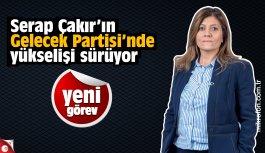 Serap Çakır'ın Gelecek Partisi'nde yükselişi sürüyor