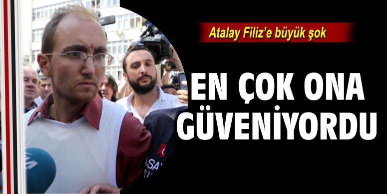 Atalay Filiz'e büyük şok