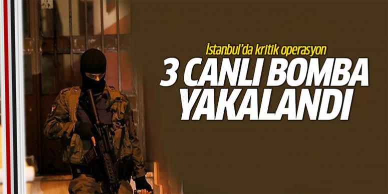 İstanbul'da canlı bomba operasyonu!