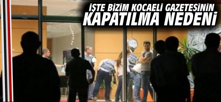 İşte Bizim Kocaeli Gazetesinin kapatılma nedeni
