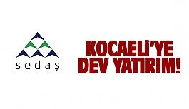 SEDAŞ'tan Kocaeli'ye dev yatırım