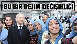 Kemal Kılıçdaroğlu; Bu bir rejim değişikliğidir