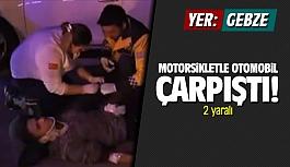 Gebze'de Motosikletle otomobil çarpıştı: 2 yaralı