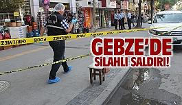 Gebze'de sokak ortasında saldırıya uğradı!