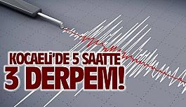 Kocaeli'de 5 saatte 3 deprem!