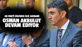 AK Parti Osman Akbulut  ile devam ediyor