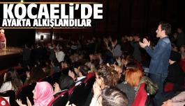 Kocaeli'de seyirciler ayakta alkışladı