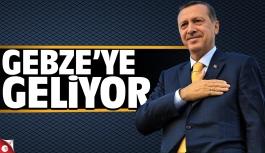 Recep Tayyip Erdoğan Gebze'ye geliyor