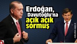 Erdoğan, Davutoğlu'na açık açık...
