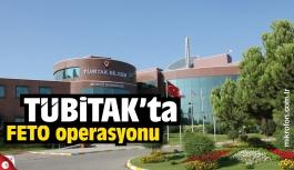 TÜBİTAK'ta FETÖ operasyonu