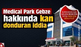 Medical Park Gebze hakkında kan donduran...