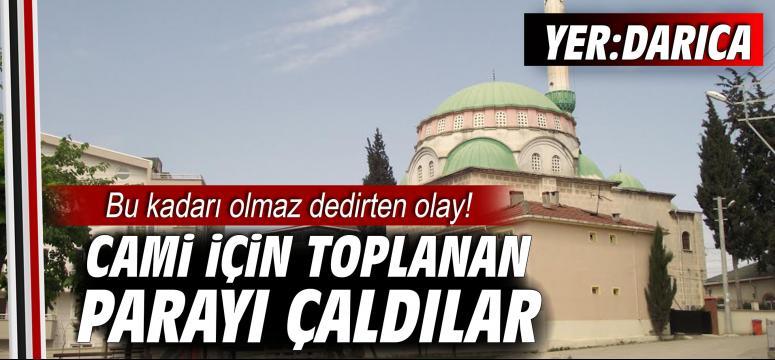 Darıca'da cami için toplanan parayı çaldılar