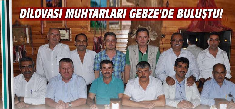 Dilovası Muhtarları Gebze'de Buluştu