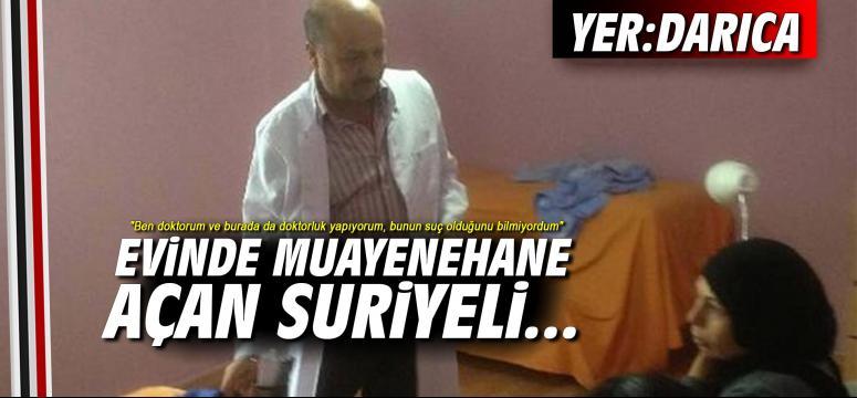 Evinde Muayenehane açan Suriyeli...