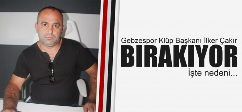 İlker Çakır Gebzespor'u bırakıyor!
