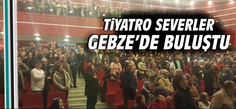 Tiyatro Severler Gebze'de Buluştu