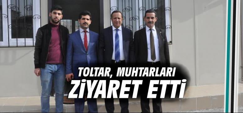 Toltar, muhtarları ziyaret etti