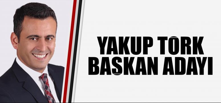 Yakup Törk Başkan Adayı