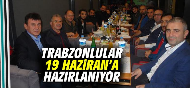 Trabzonlular 19 Haziran'a hazırlanıyor