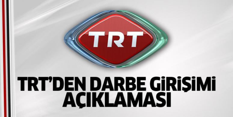 TRT'den 'darbe girişimi' açıklaması