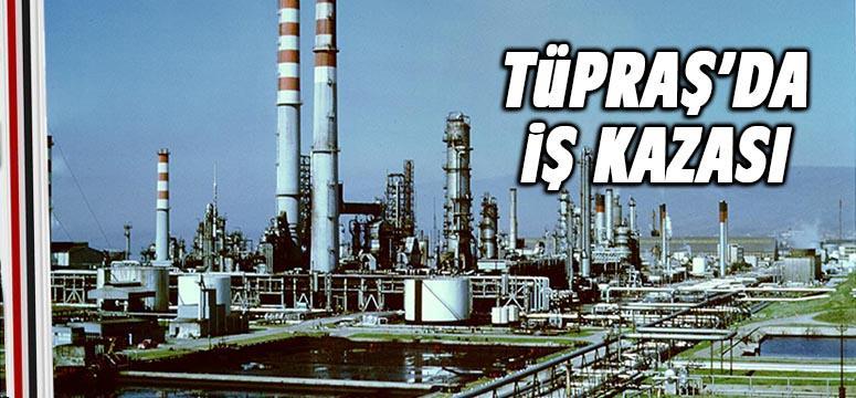Tüpraş'ta iş kazası